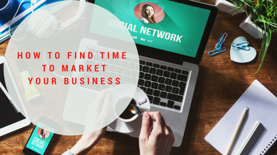 How to find time to market your business