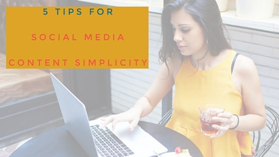 5 tips for social media content simplicity blog post