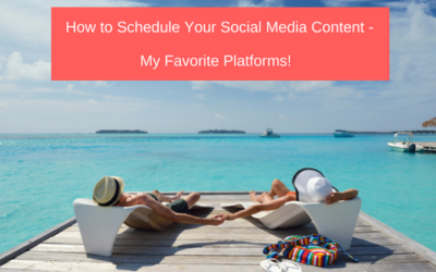 How to Schedule Your Social Media – My Favorite Platforms